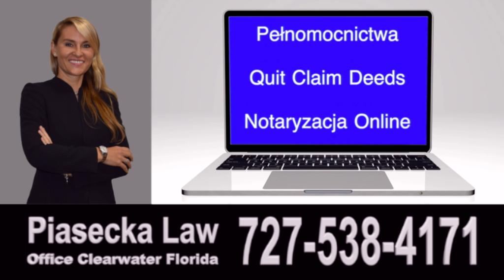 Deeds, Deed, Quit Claim Deed, Quitclaim deed, Lady Bird Deed, Enhanced Life Estate Deed, Akty przenoszące prawa własności do nieruchomości, własnośc do nieruchomości, prawo nieruchomosci, Polscy Adwokaci, Polscy Prawnicy, Polskojęzyczny prawnik, polskojęzyczny adwokat, Polski, Prawnik, Adwokat, Florida, Floryda, US, USA, Agnieszka Piasecka, Aga Piasecka, Piasecka, Clearwater